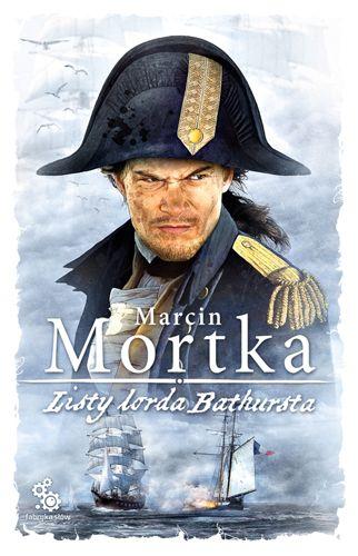 """Listy lorda Bathursta"" Marcin Mortka - recenzja"