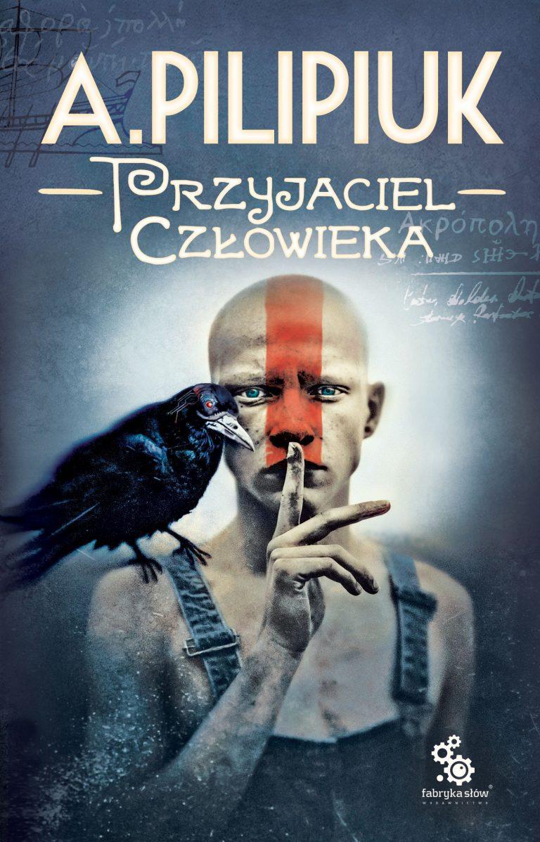 Przyjaciel człowieka Andrzej Pilipiuk
